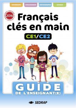 Guide de l'enseignant Français clés en main CE1-CE2 des Éditions SEDRAP conforme aux programmes 2016